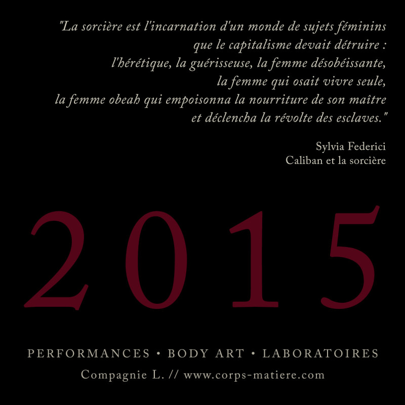 2015 - performances body art rituels laboratoires
